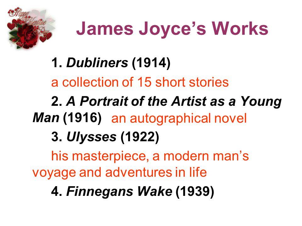 James Joyce's Works 1. Dubliners (1914)