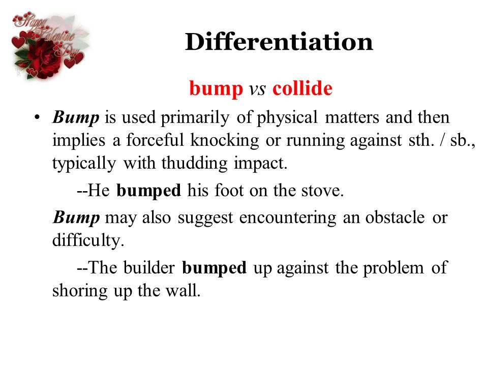 Differentiation bump vs collide