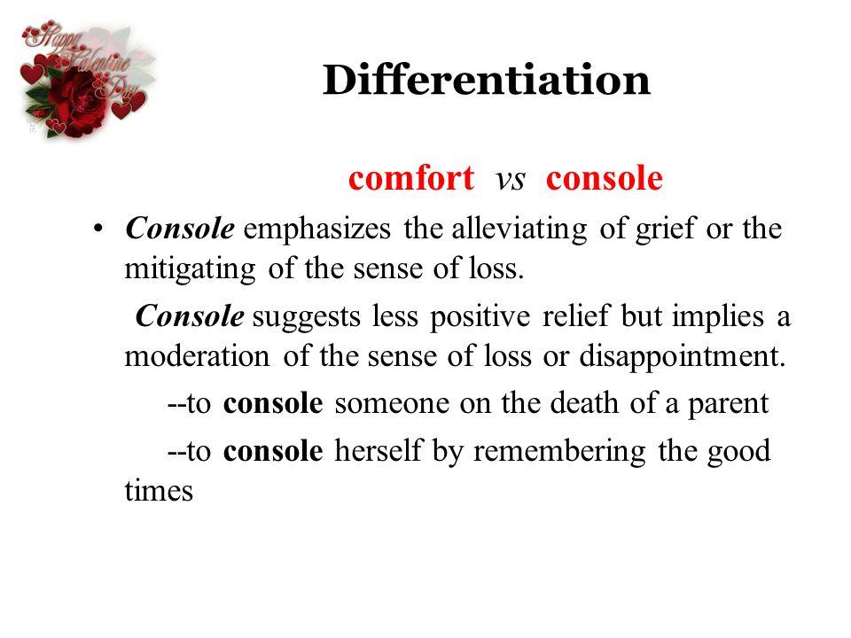 Differentiation comfort vs console