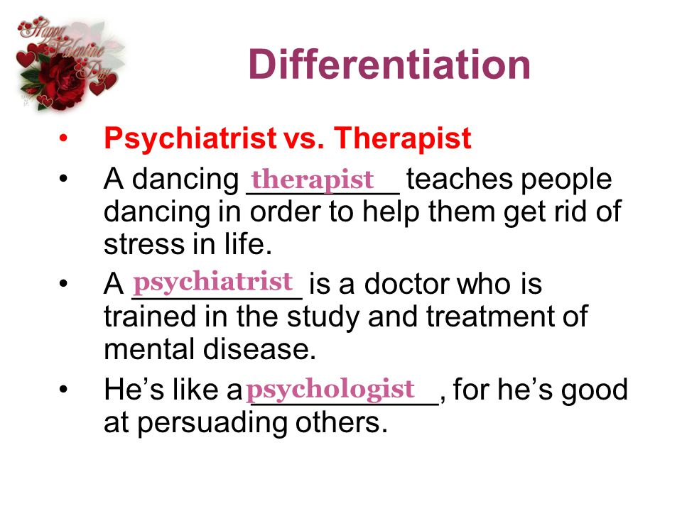 Differentiation Psychiatrist vs. Therapist