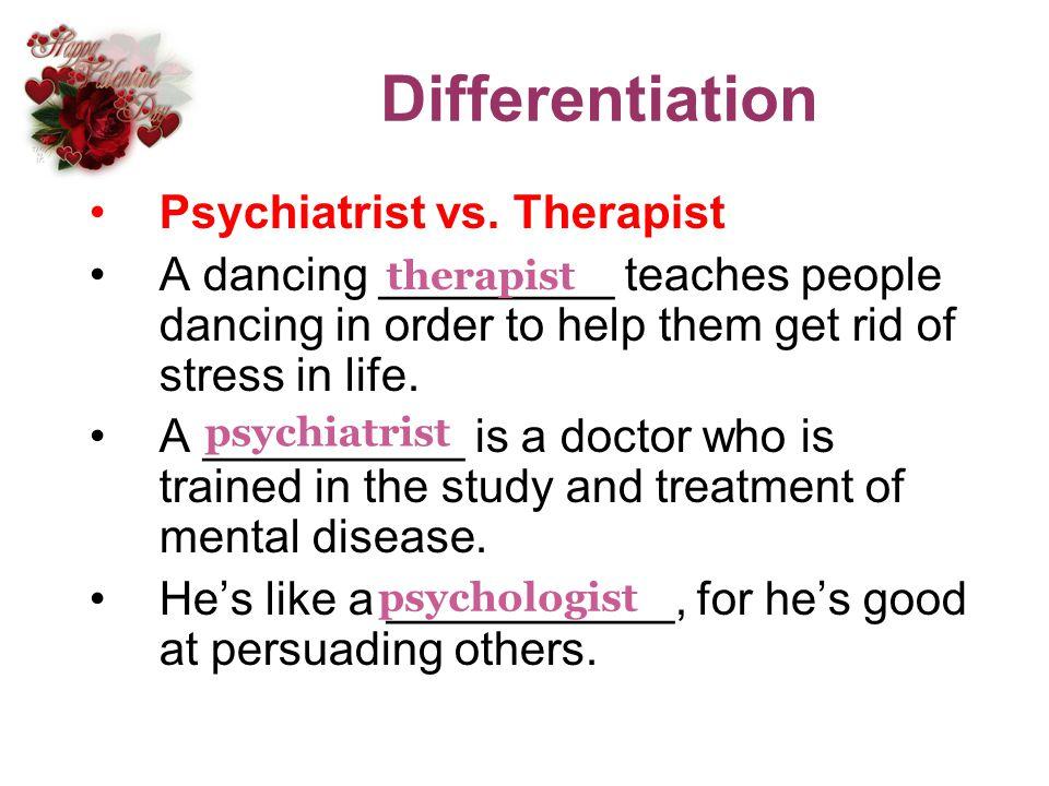 Differentiation Psychiatrist vs. Therapist