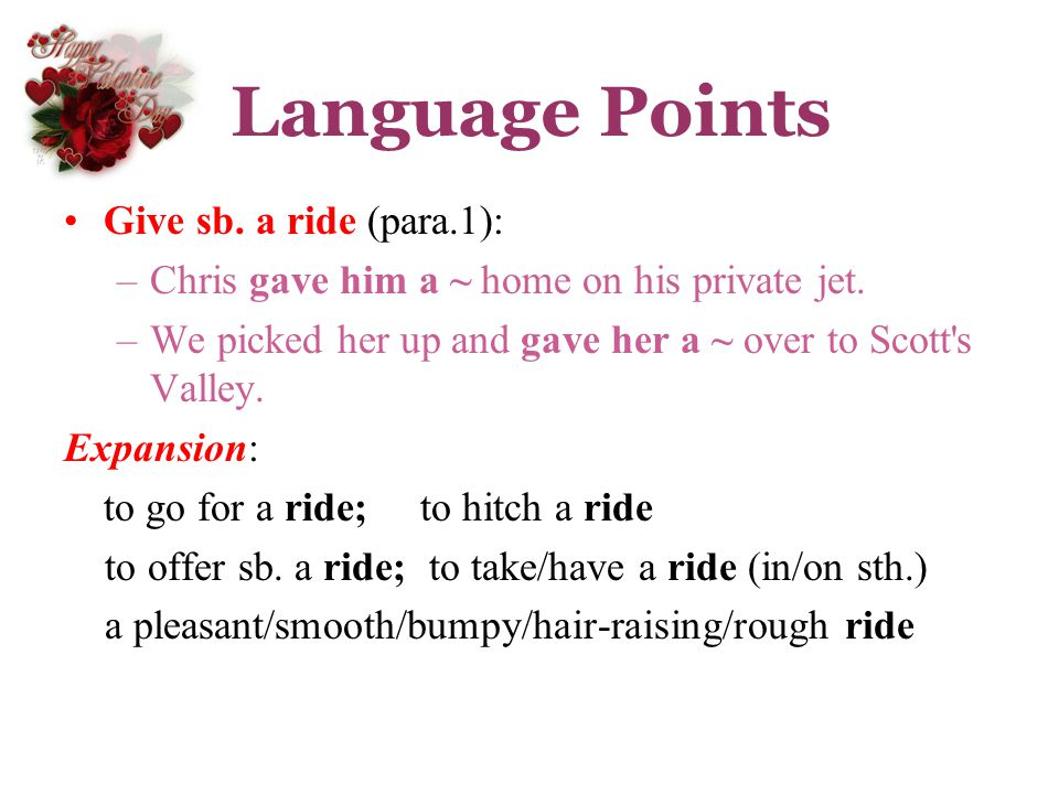Language Points Give sb. a ride (para.1):