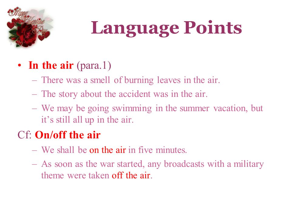 Language Points In the air (para.1) Cf: On/off the air