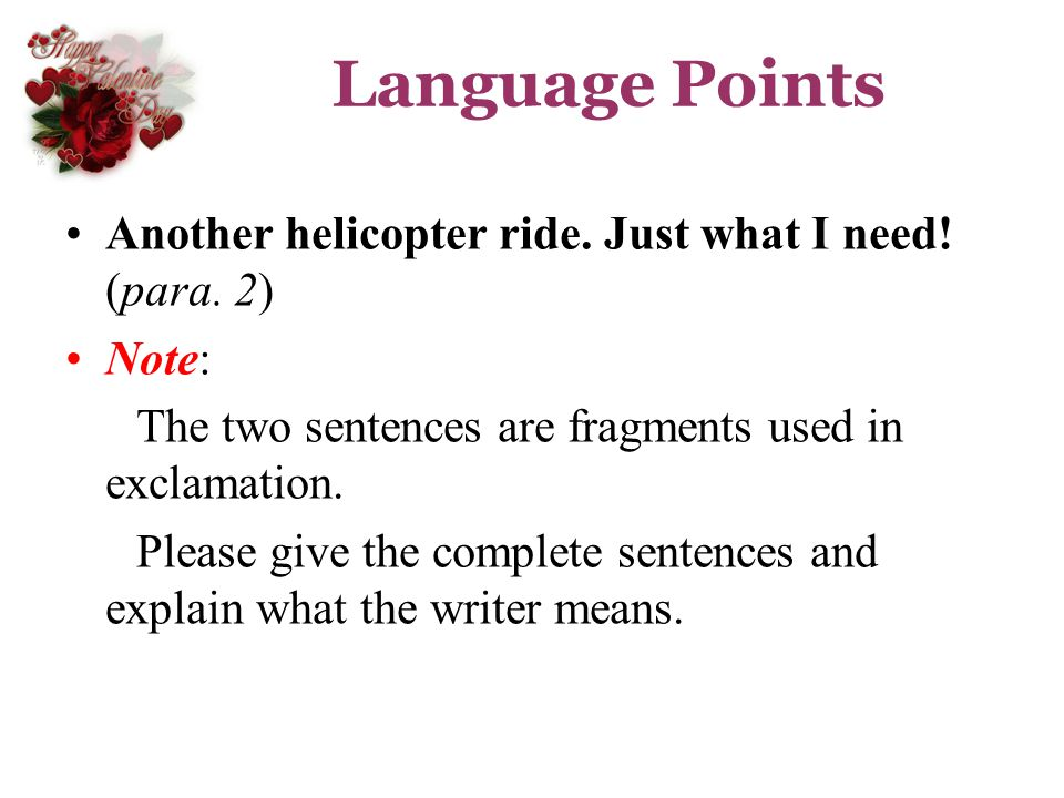 Language Points Another helicopter ride. Just what I need! (para. 2)