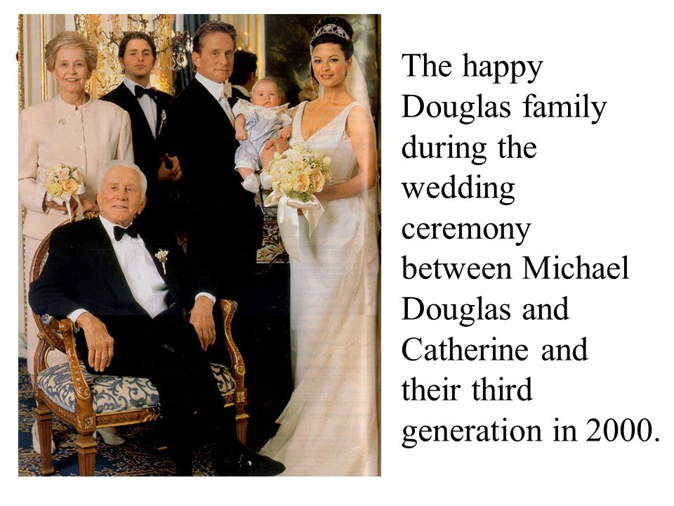 The happy Douglas family during the wedding ceremony between Michael Douglas and Catherine and their third generation in 2000.