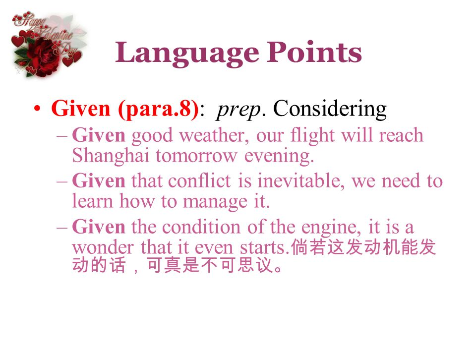 Language Points Given (para.8): prep. Considering