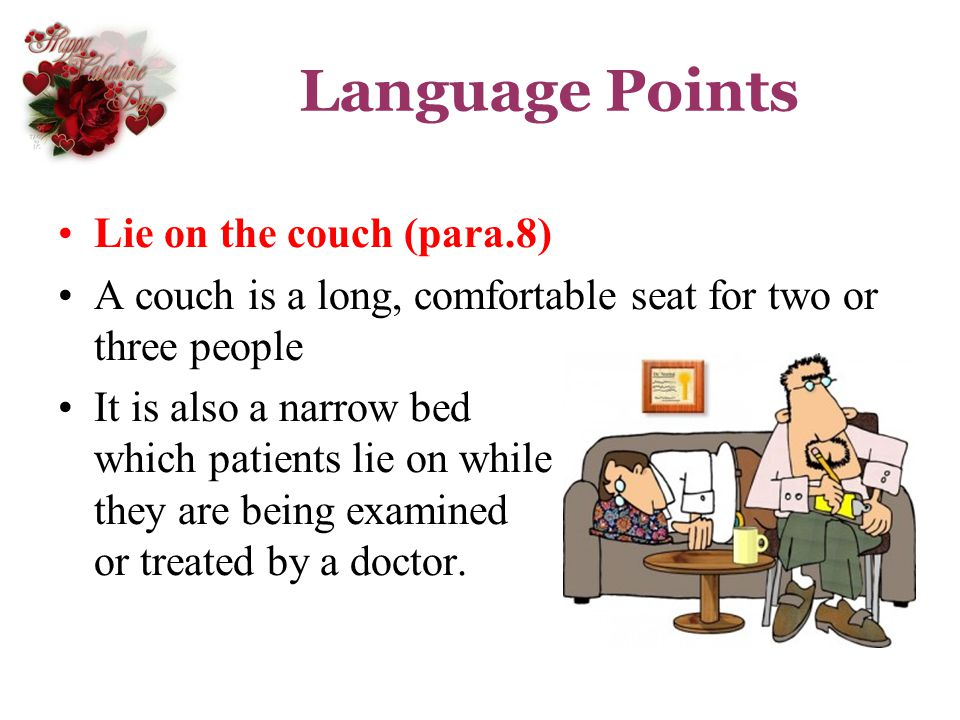 Language Points Lie on the couch (para.8)
