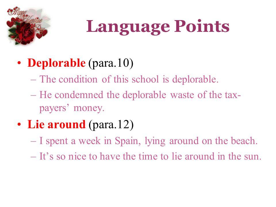 Language Points Deplorable (para.10) Lie around (para.12)