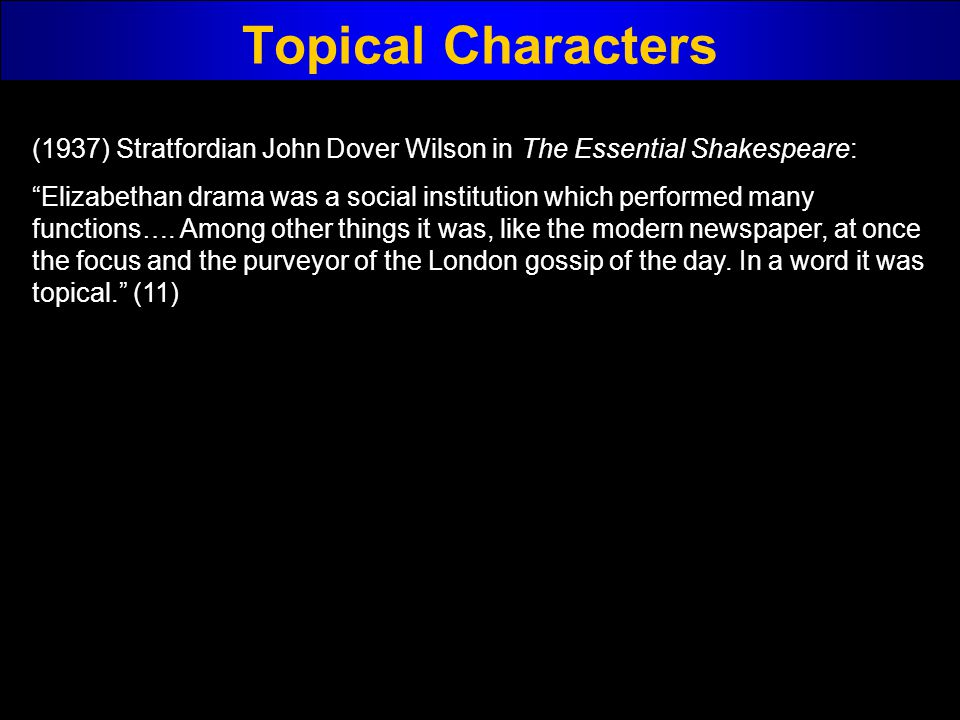 Topical Characters (1937) Stratfordian John Dover Wilson in The Essential Shakespeare: