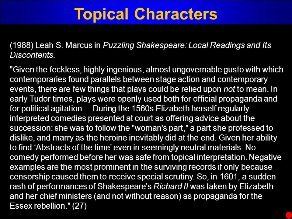 Topical Characters (1988) Leah S. Marcus in Puzzling Shakespeare: Local Readings and Its Discontents.