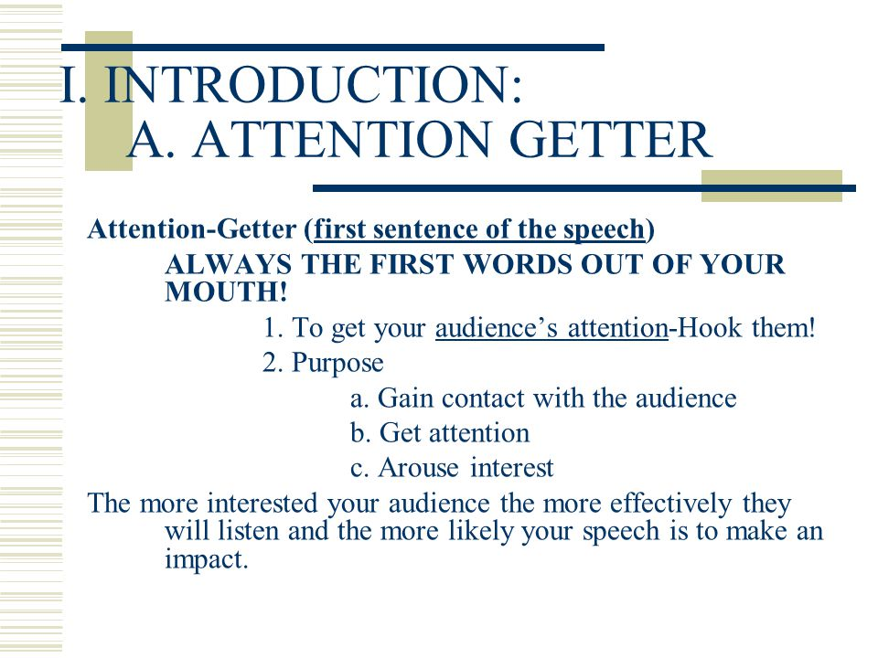 I. INTRODUCTION: A. ATTENTION GETTER