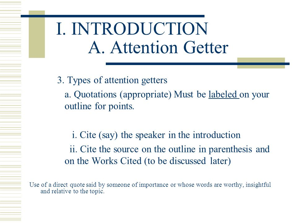 I. INTRODUCTION A. Attention Getter