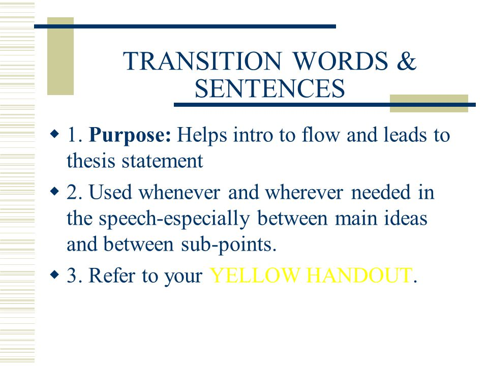transition words and phrases for thesis Thesis statement transition words / phrases consequentlyclearly thenfurthermore additionallyandin additionmoreover besides thatin the same wayalso following this.