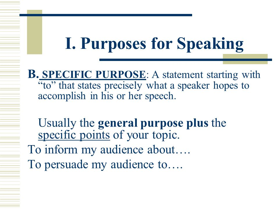 I. Purposes for Speaking