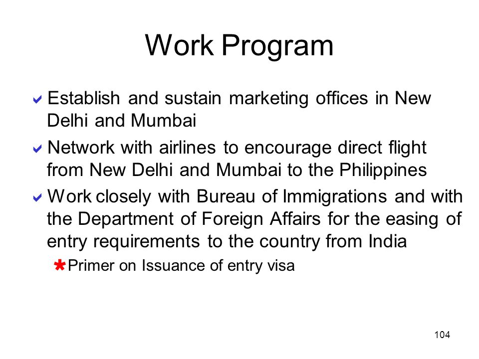Work Program Establish and sustain marketing offices in New Delhi and Mumbai.