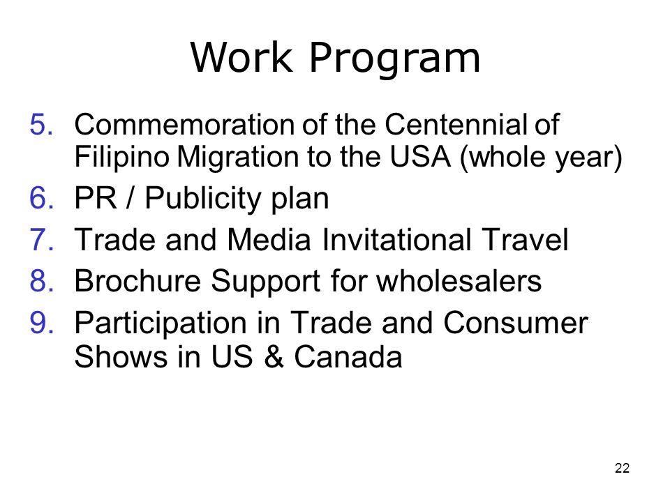 Work Program PR / Publicity plan Trade and Media Invitational Travel