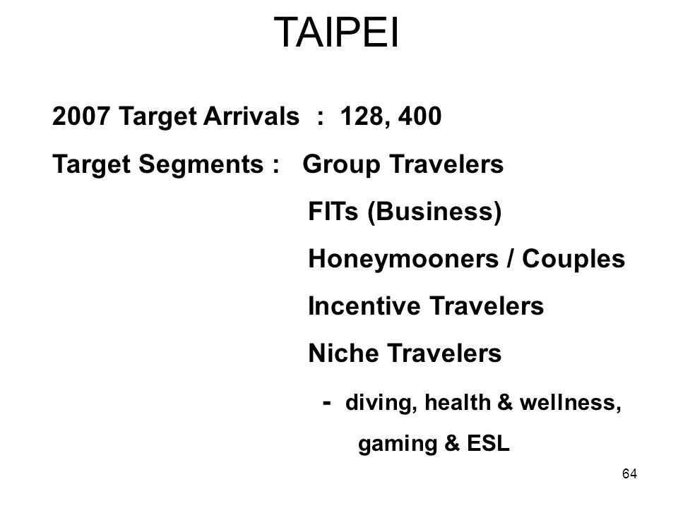 TAIPEI 2007 Target Arrivals : 128, 400