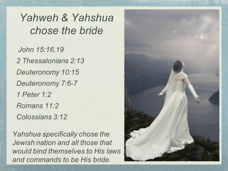 Yahweh & Yahshua chose the bride
