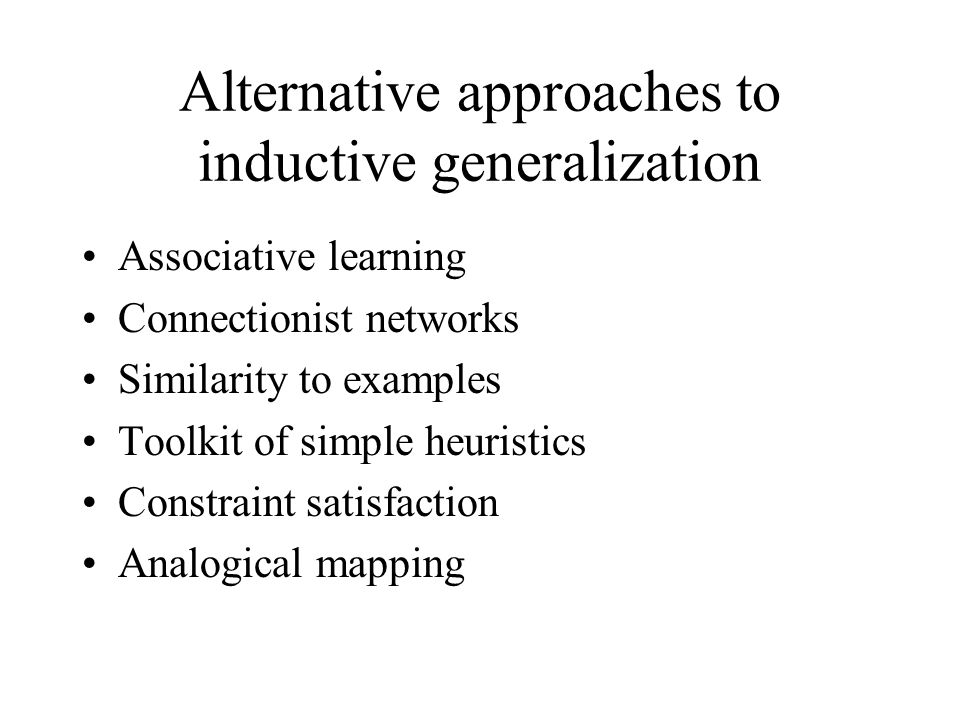 Alternative approaches to inductive generalization
