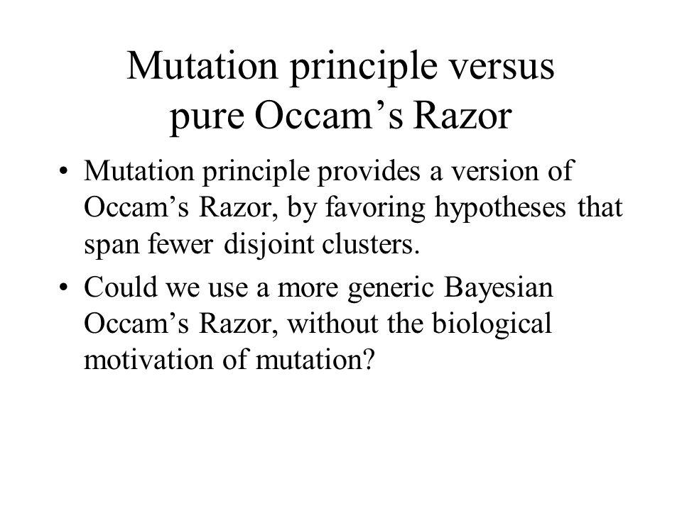 Mutation principle versus pure Occam's Razor