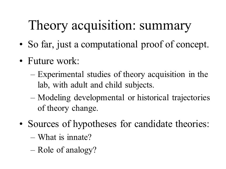 Theory acquisition: summary