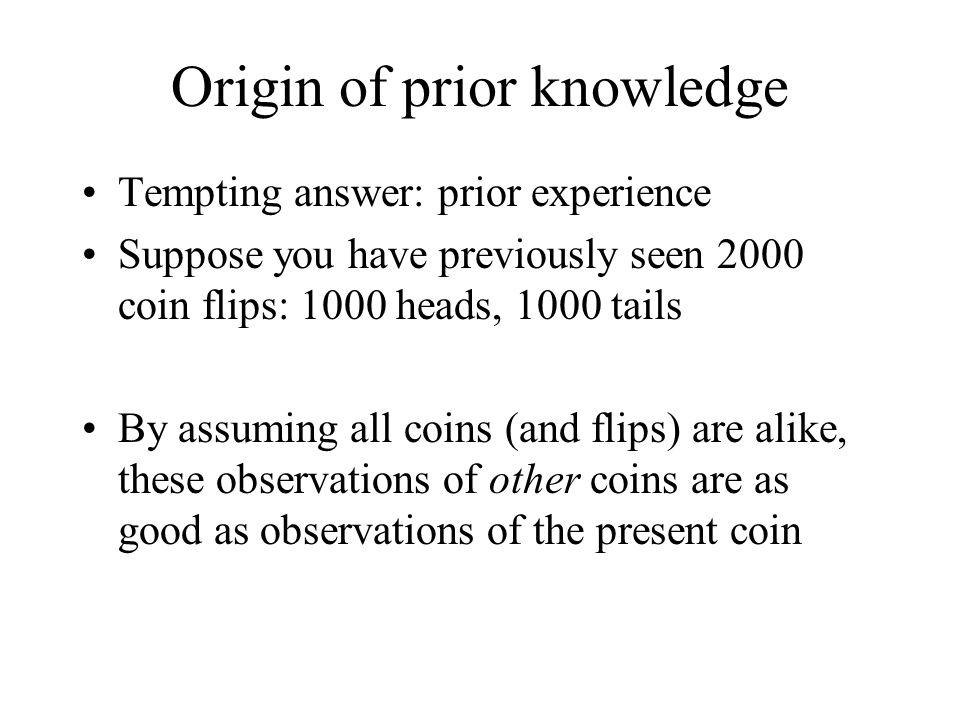Origin of prior knowledge