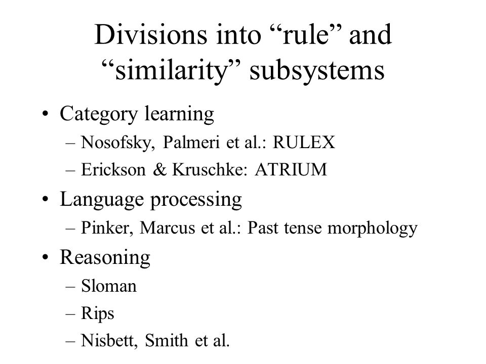 Divisions into rule and similarity subsystems