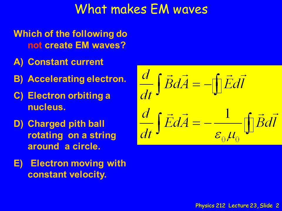 What makes EM waves Which of the following do not create EM waves