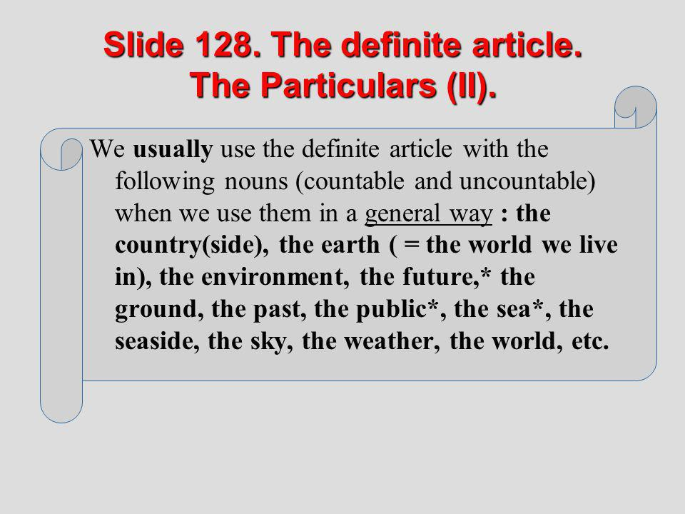 Slide 128. The definite article. The Particulars (II).