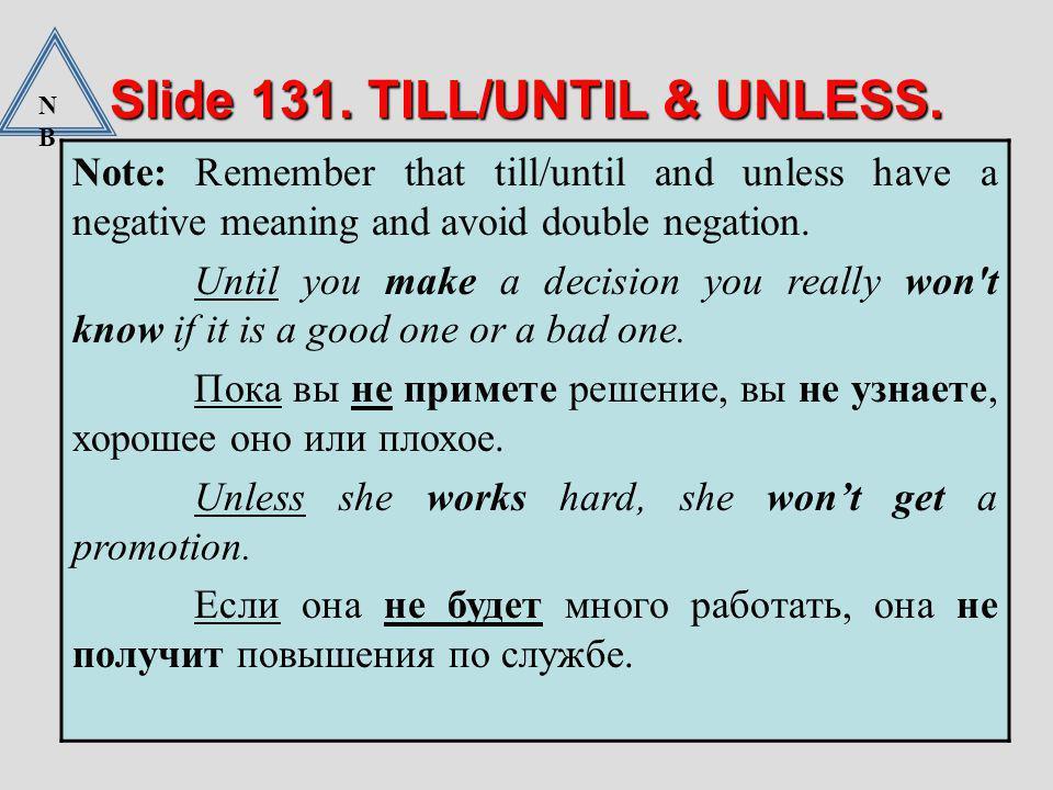 Slide 131. TILL/UNTIL & UNLESS.