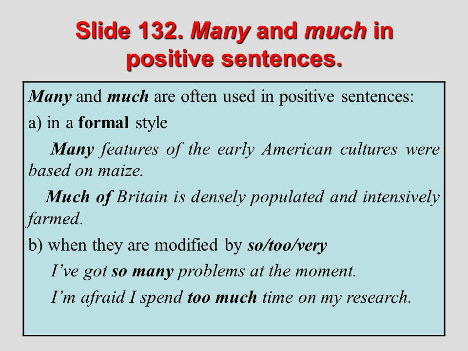 Slide 132. Many and much in positive sentences.