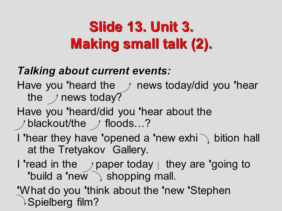 Slide 13. Unit 3. Making small talk (2).