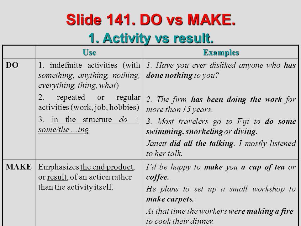 Slide 141. DO vs MAKE. 1. Activity vs result.
