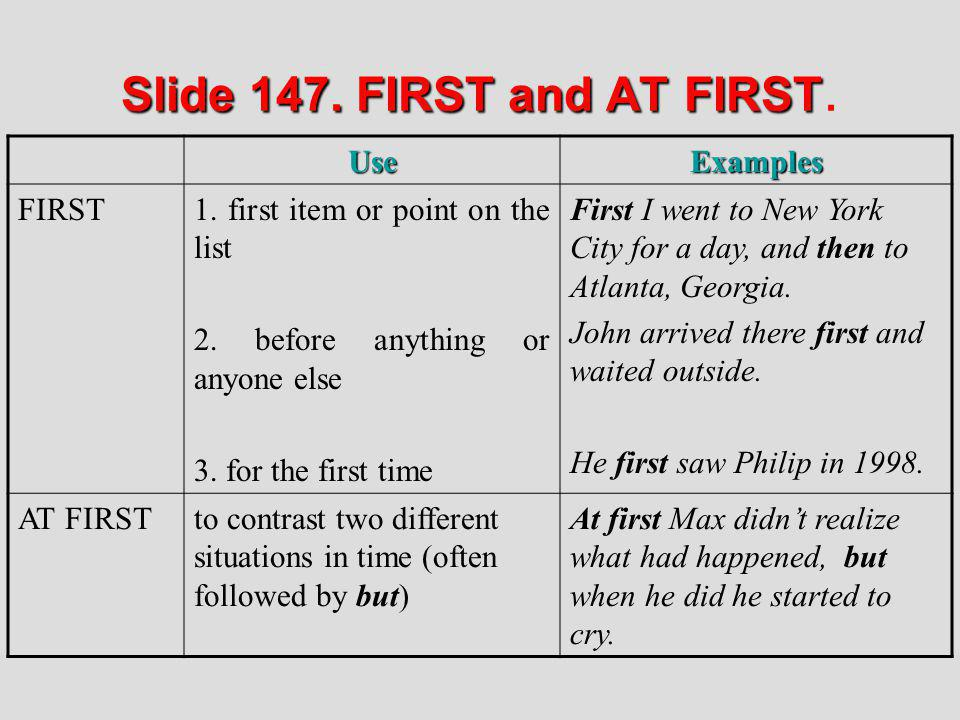 Slide 147. FIRST and AT FIRST.