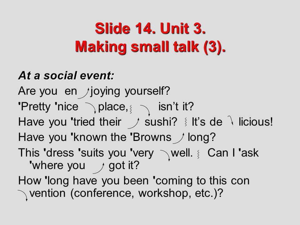 Slide 14. Unit 3. Making small talk (3).
