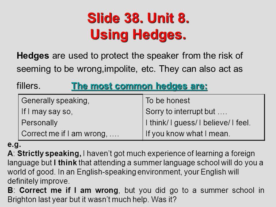 Slide 38. Unit 8. Using Hedges.