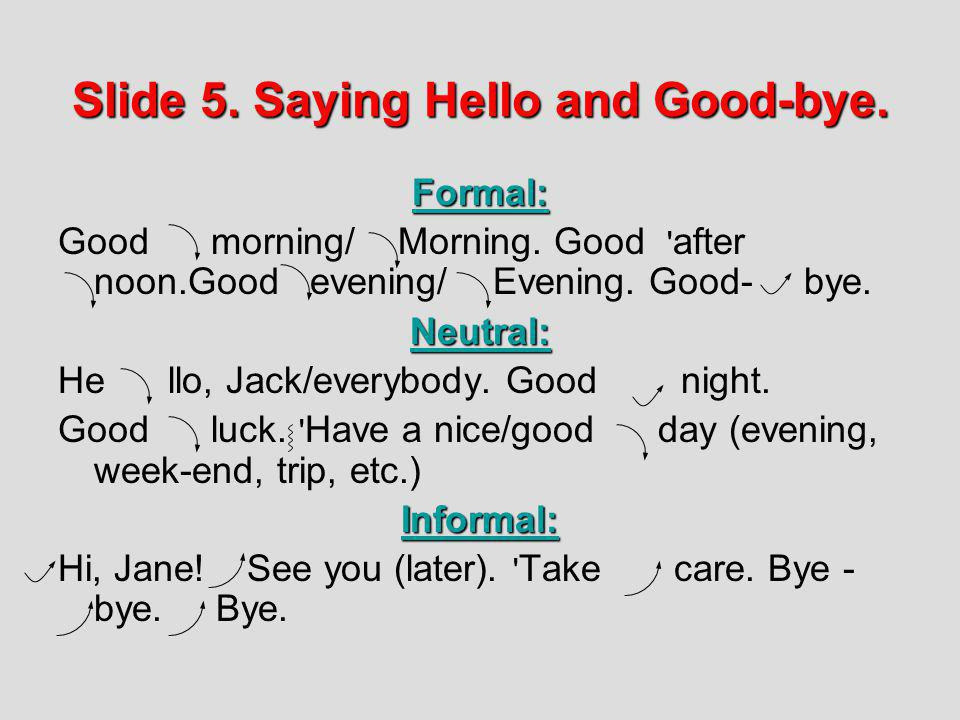 Slide 5. Saying Hello and Good-bye.