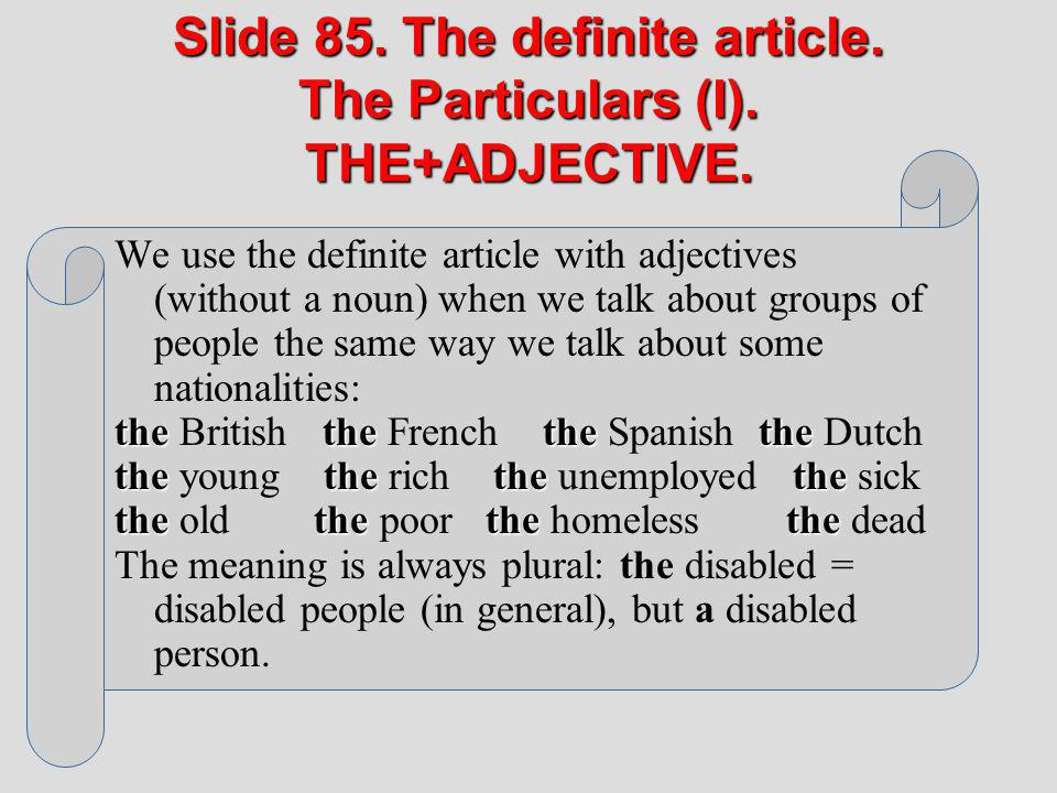 Slide 85. The definite article. The Particulars (I). THE+ADJECTIVE.