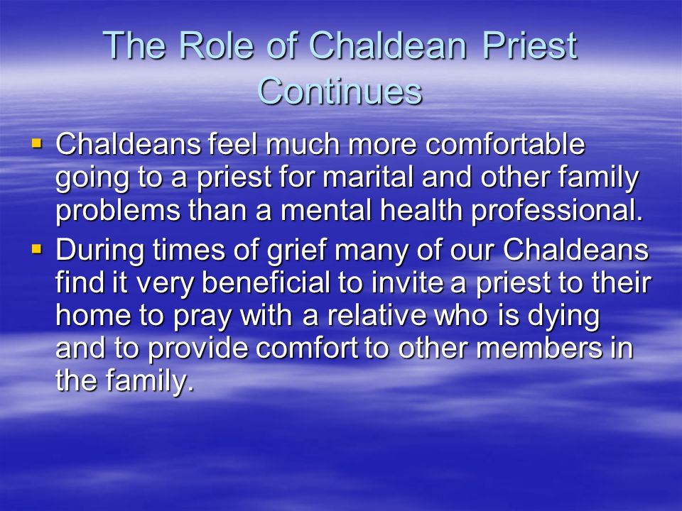 The Role of Chaldean Priest Continues