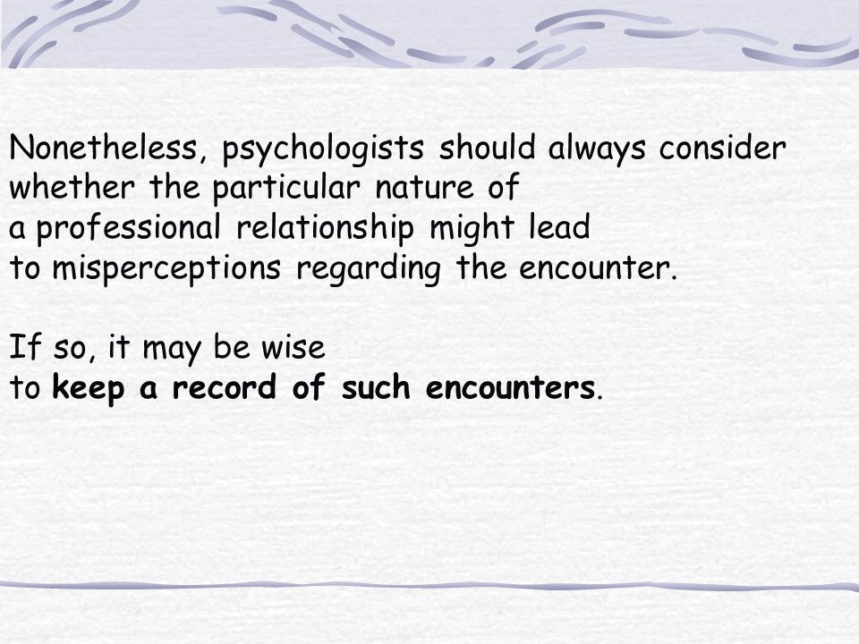 Nonetheless, psychologists should always consider