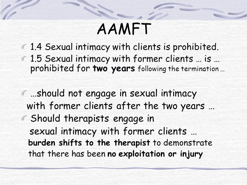 AAMFT …should not engage in sexual intimacy