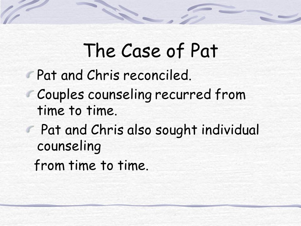 The Case of Pat Pat and Chris reconciled.
