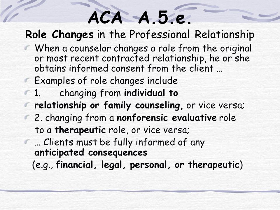 ACA A.5.e. Role Changes in the Professional Relationship