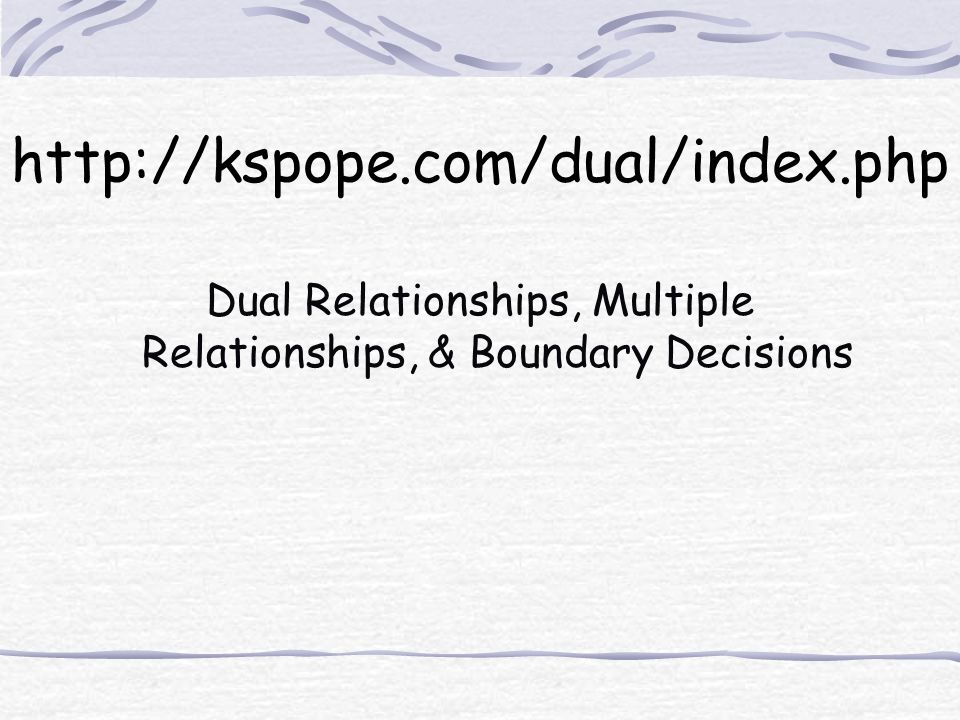 Dual Relationships, Multiple Relationships, & Boundary Decisions