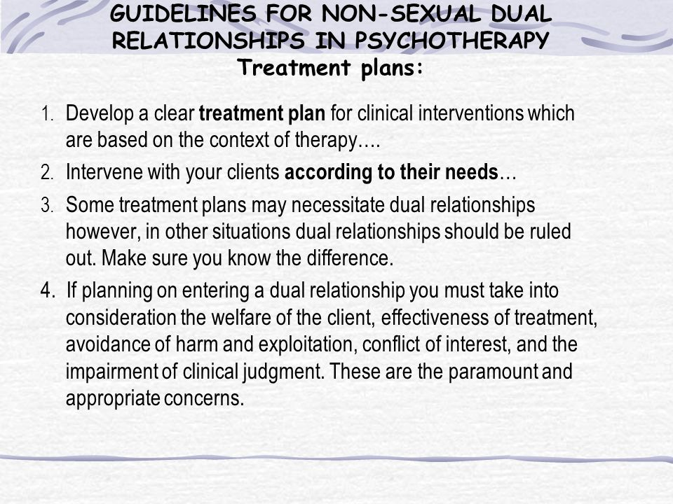 GUIDELINES FOR NON-SEXUAL DUAL RELATIONSHIPS IN PSYCHOTHERAPY Treatment plans:
