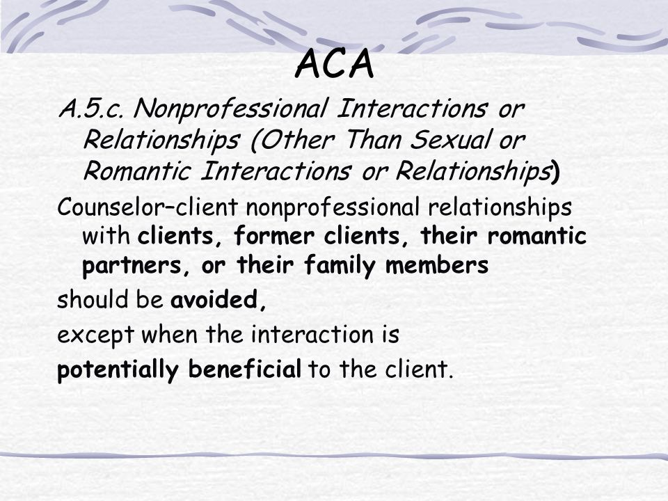 ACA A.5.c. Nonprofessional Interactions or Relationships (Other Than Sexual or Romantic Interactions or Relationships)