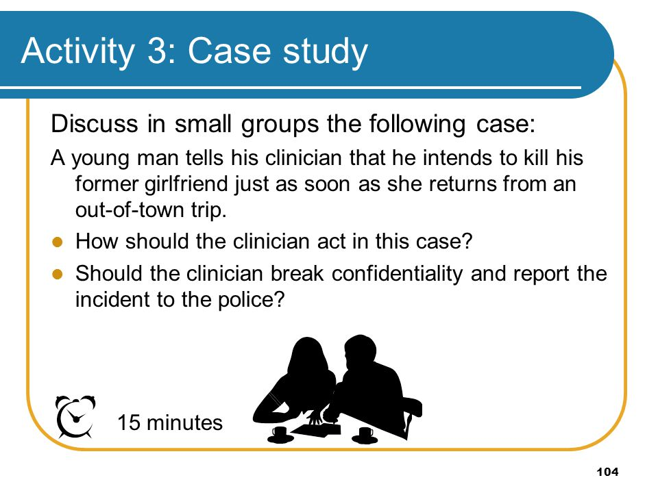 Activity 3: Case study Discuss in small groups the following case:
