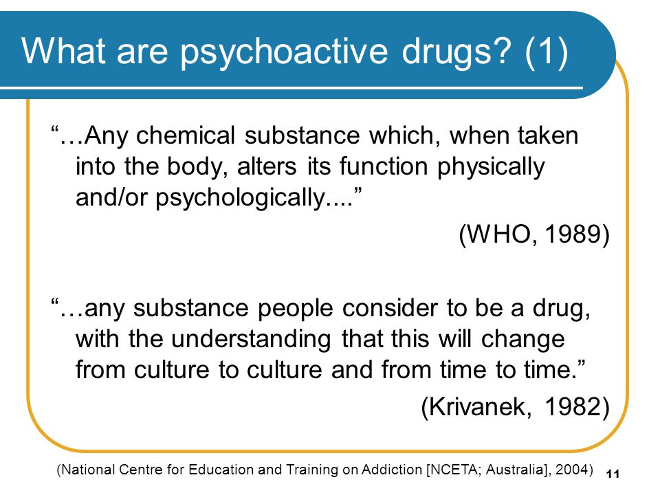 What are psychoactive drugs (1)