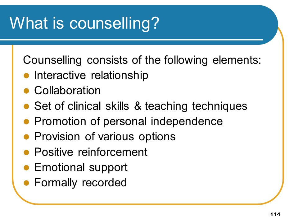 What is counselling Counselling consists of the following elements: