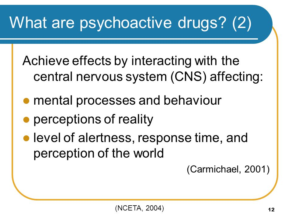 What are psychoactive drugs (2)